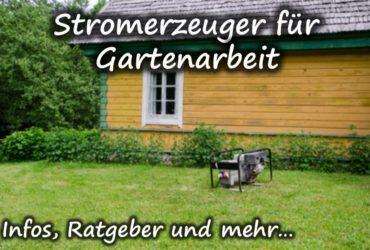 Welchen Stromerzeuger für Gartenarbeit und Schrebergarten kaufen?